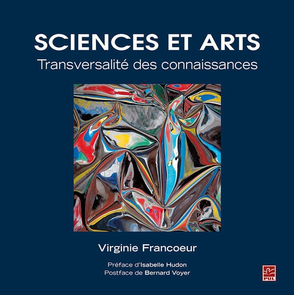 couverture du livre Sciences et arts transversalité des connaissances de Virginie Francoeur